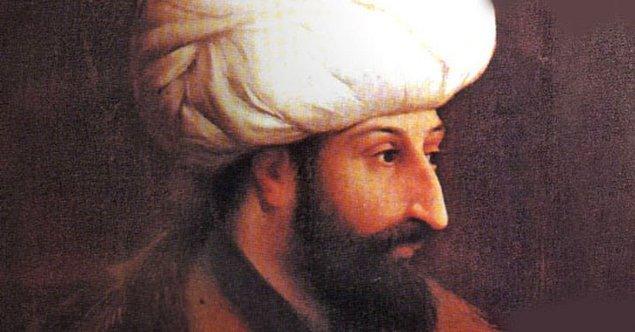 4. Fatih Sultan Mehmed (Tahtta kaldığı yıllar: 1451 – 1481)