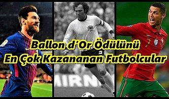 Tüm Zamanların En İyileri Burada: Ballon d'Or Ödülünü En Çok Kazanan 10 Oyuncu