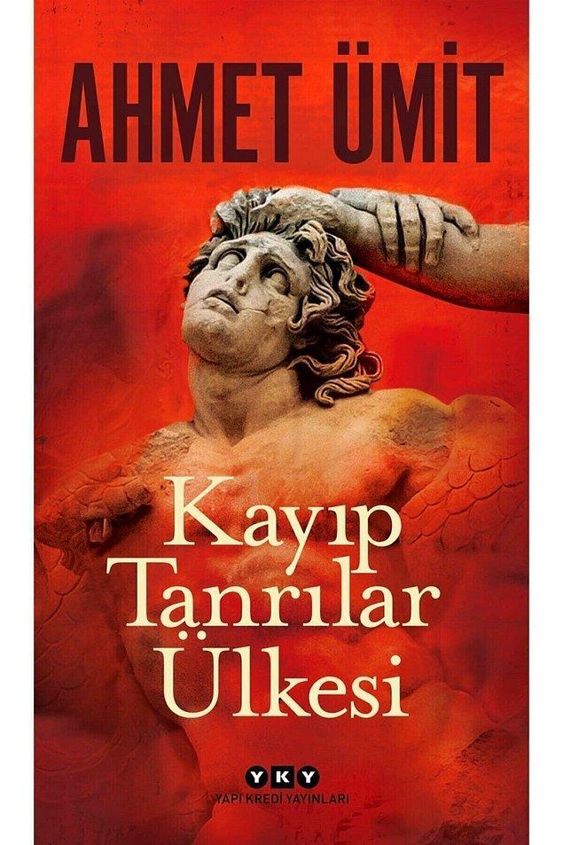 4. Ahmet Ümit- Kayıp Tanrılar Ülkesi