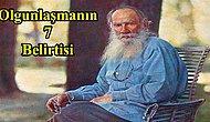 Büyümekte Kararsız Kalanları Böyle Alalım! Tolstoy'a Göre Olgunlaşmanın 7 Belirtisi