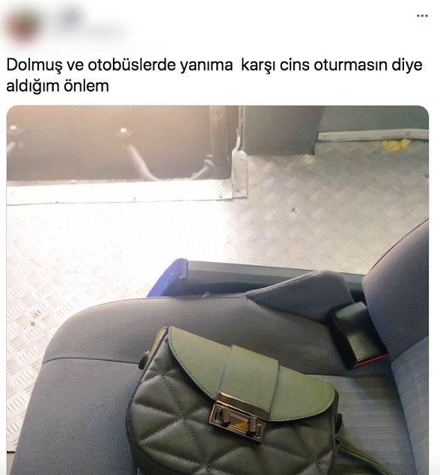 Twitter'dan bir kadın kullanıcı da aldığı bir önlemi paylaştı. Dolmuşlarda ya da otobüslerde yan koltuğuna erkeklerin oturmaması için çantasını koyduğunu söyledi.