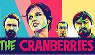 Bir Neslin Aklına Kazınan Şarkıları İle The Cranberries Karşınızda