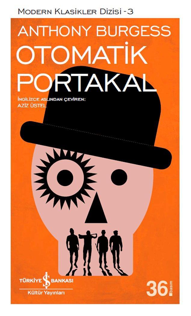 5. Otomatik Portakal - Anthony Burgess - 176 sayfa
