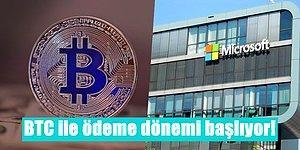 Neler Duyuyoruz? Microsoft'tan Bitcoin Hamlesi Geldi