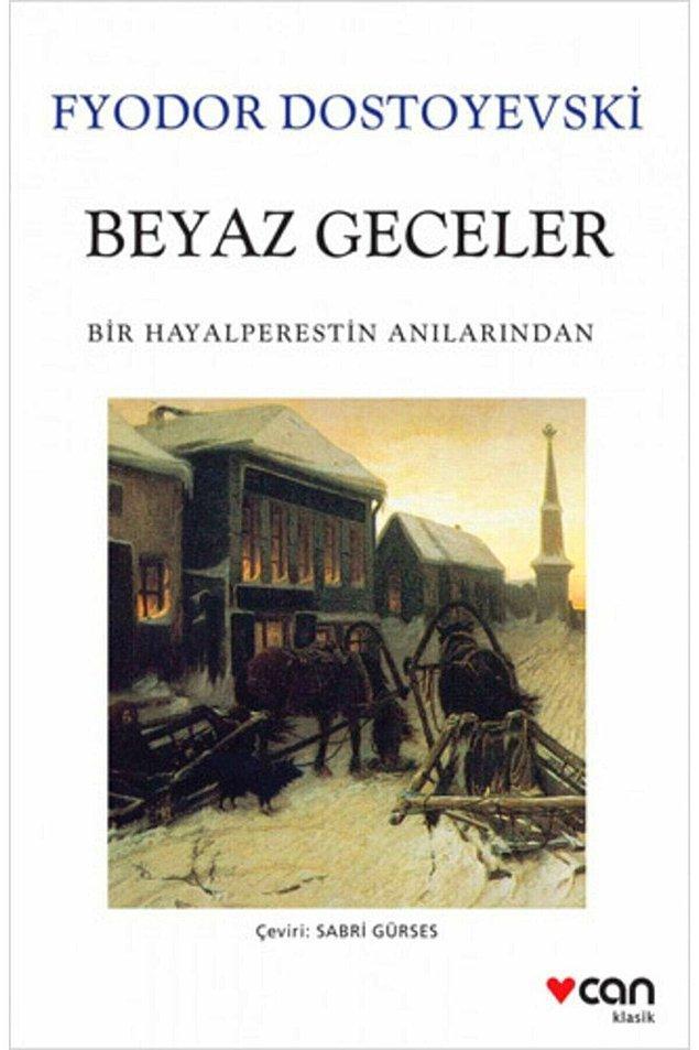 4. Fyodor Mihayloviç Dostoyevski -  Beyaz Geceler