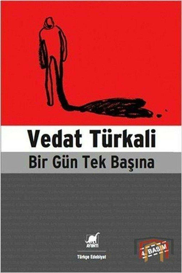 5. Vedat Türkali - Bir Gün Tek Başına