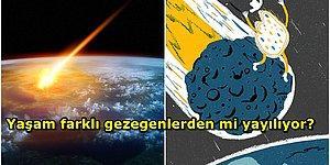 Filmlere Konu Olacak Teori! Yaşamın Uzayda Başlayıp Dünyaya Geldiğini Savunan Panspermia Teorisi