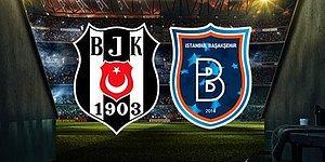 Beşiktaş Maçı Hangi Kanalda? Beşiktaş Başakşehir Canlı Skor