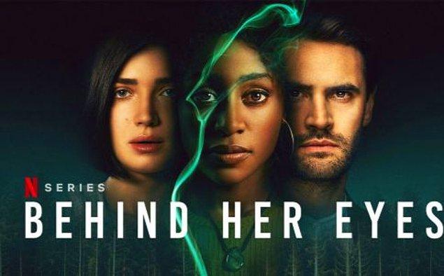 9. Behind Her Eyes - IMDb 7,2