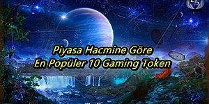 Gaming Tokenler Adeta Uçuyor! Piyasa Hacmine Göre En Popüler 10 Gaming Tokeni Sizin İçin Derledik