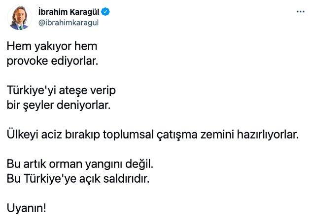 Yeni Şafak yazarı İbrahim Karagül Twitter hesabından yaptığı paylaşımlarla yangınlarla ilgili düşüncelerini paylaştı.