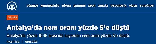 Ancak maalesef ki canımız Antalya'mızda nem oranı %15'ten %5'e düştü.