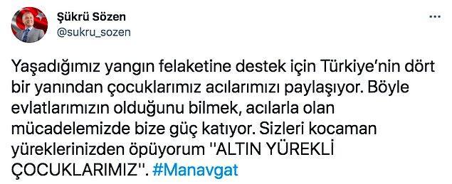 Tüm bunlar yaşanırken Manavgat Belediye Başkanı Şükrü Sözen Twitter hesabından hem içimizi ısıtan hem de gözlerimizi dolduran bir paylaşım yaptı.
