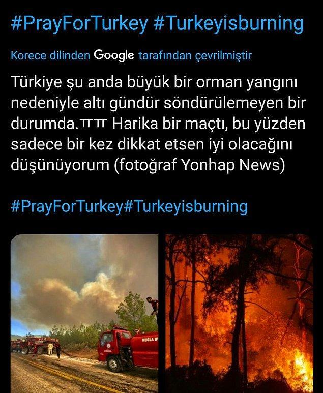 Maçın ardından Güney Kore halkı, Türkiye'de son bir haftadır meydana gelen ve hepimizin yüreğini dağlayan yangın haberlerini paylaşarak bizim için seferber oldu.