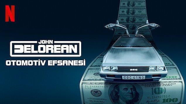8. Myth & Mogul: John DeLorean / John DeLorean: Otomotiv Efsanesi (2021)