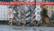 Türkiye Tarihinde Bu Zamana Kadar Meydana Gelen En Büyük Sel Felaketleri