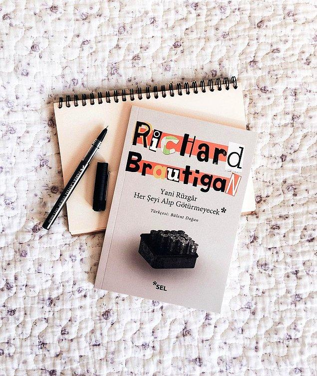 2. Yani Rüzgar Her Şeyi Alıp Götürmeyecek - Richard Brautigan (102 sayfa)