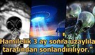 Uzaylıdan Hamile Kalmak, Onlarla İletişim ve Dahası: UFO Araştırmacısının Anlattıkları Aklınızı Karıştıracak!