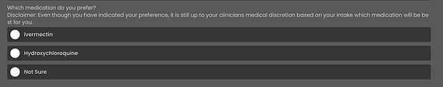"""""""SpeakWithAnMD sitesinde bir doktorla randevu almaya çalıştığınızda size sorulan soru 'Hangi ilacı tercih ediyorsunuz?' ve cevaplar arasında Ivermectin, Hidroksiklorokin ya da emin değilim seçenekleri bulunuyor."""""""