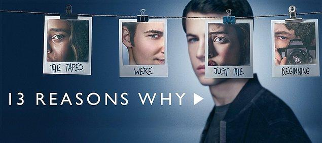7. 13 Reasons Why (2017 - 2020) IMDb: 7.6