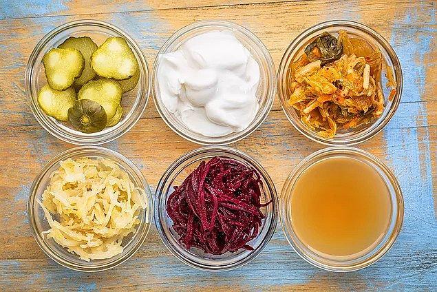 Turşu, yoğurt, kefir gibi fermente gıda tüketimini artırın.