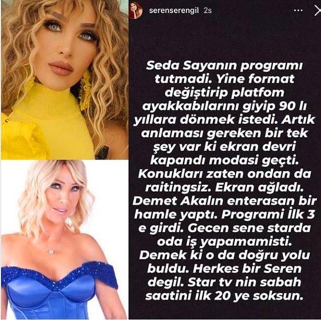 Seren Serengil niyeyse kafayı Seda Sayan'a taktı bu aralar. Instagram hesabından şöyle bir hedef aldı önce.