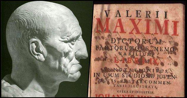 """Tarih ve arkeolojinin gösterdiği kadarıyla bu hikaye ilk kez 1. yy.da yaşamış Roma tarihçisi Valerius Maximus tarafından """"Gerçekler ve Hatıralar"""" adlı eserinde """"onurlu bir davranış"""" olarak kaydedilir."""