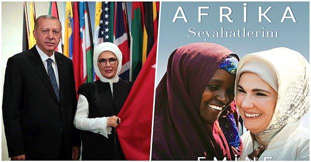 Cumhurbaşkanı'ndan Sonra Eşi Emine Erdoğan'ın da 'Afrika Seyahatlerim' İsimli Kitabı Satışa Çıkıyor!