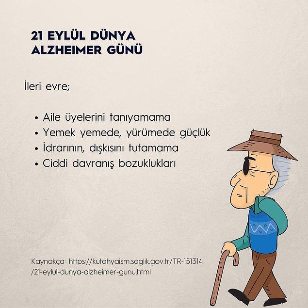 Alzheimer'ın ileri evrelerindeki belirtilerinden de bahsedelim.