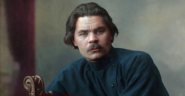 Maksim Gorki'nin Sözleri... Maksim Gorki'nin En Meşhur ve Unutulmaz Sözleri...