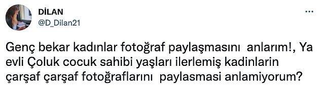 """Onlardan birini de """"@D_Dilan21"""" isimli Twitter kullanıcısı paylaştı... Evli ve çocuklu kadınların sosyal medyada fotoğraflarını paylaşmasını anlamadığını söyledi."""
