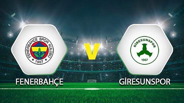 Fenerbahçe Giresunspor Maçı Ne Zaman, Saat Kaçta? Fenerbahçe Giresunspor Maçı Hangi Kanaldan Yayınlanacak?