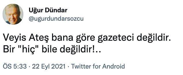 """Açıklamanın ardından Uğur Dündar, Ateş için """"gazeteci değildir"""" dedi."""