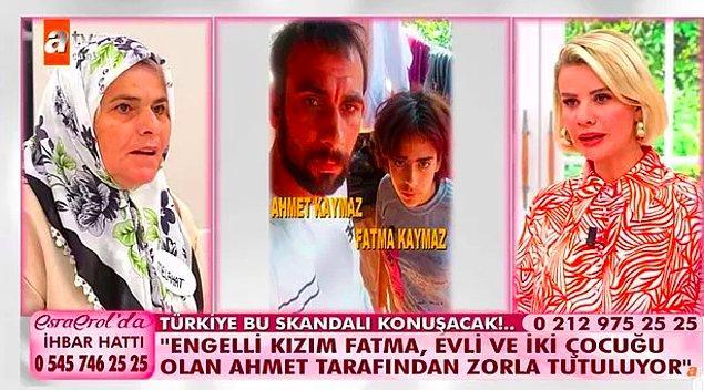 Geçtiğimiz hafta Melahat Oruç, 19 yaşındaki engelli kızı Fatma'nın evli ve 2 çocuk babası Ahmet Kaymaz'a kaçtığını iddia ederek Esra Erol'dan yardım istemişti.