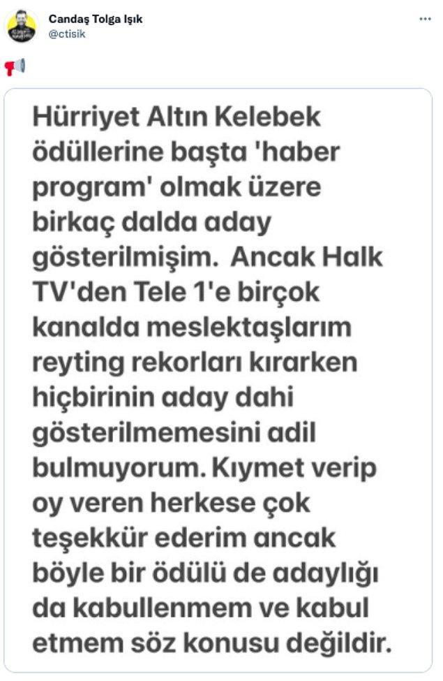 Gazeteci Candaş Tolga Işık da diğer kanallardaki meslektaşlarının reyting rekorları kırarken aday olarak bile yer almamalarını eleştirerek adaylıktan geri çekileceğini duyurdu: