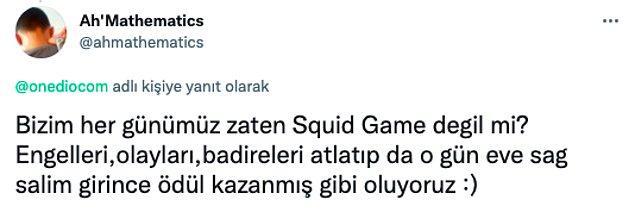 17. E tabii düşünüce biz olmuşuz Squid Game zaten! 😂