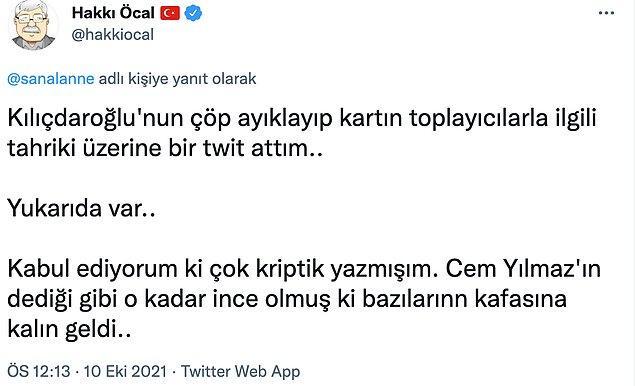 Her ne kadar tweeti Kılıçdaroğlu'nun atık kağıt toplayan işçiler için yaptığı 'Yanınızdayız' açıklamasına bir tepki olarak paylaşmış olsa da, eleştiriler çığ gibi büyüdü.
