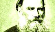 Lev Tolstoy Kimdir? Lev Tolstoy'un Hayatı, Ölümü ve Eserleri...