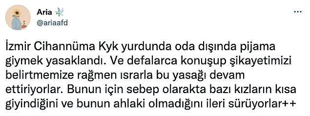 Şimdi de yurtlarla ilgili yeni bir iddia ortaya atıldı. İzmir'de devlet yurdunda kalan bir öğrenci Twitter hesabından yurt yönetiminin pijamayla gezmelerini yasakladığını söyledi.
