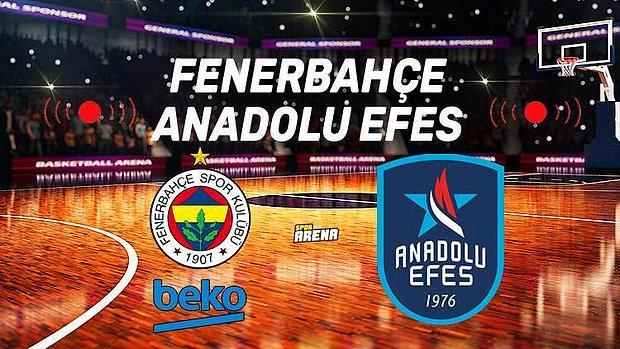 Fenerbahçe Beko - Anadolu Efes Maçı Saat Kaçta, Hangi Kanalda? İşte Dev Derbinin Detayları...