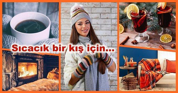 Soğuk Günlerde Sizi Sımsıcak Yapacak 12 Şey
