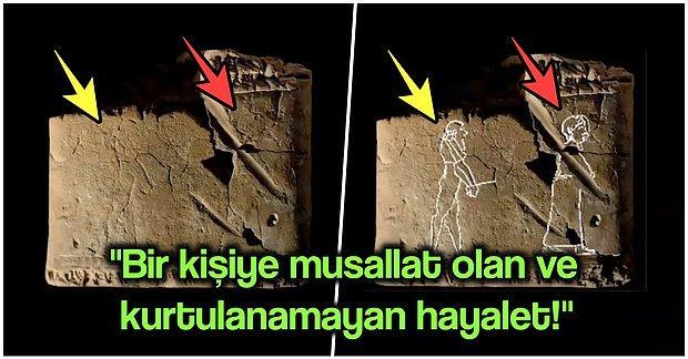 Tarihin En Eski Hayalet Tasvirlerinin Bulunduğu Tabletlerde Gizli Birbirinden İlginç Ayrıntılar
